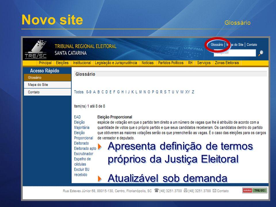 Novo site Glossário Apresenta definição de termos próprios da Justiça Eleitoral Apresenta definição de termos próprios da Justiça Eleitoral Atualizáve
