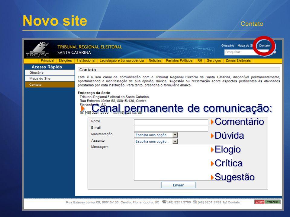 Novo site Contato Canal permanente de comunicação: Canal permanente de comunicação: Comentário Comentário Dúvida Dúvida Elogio Elogio Crítica Crítica Sugestão Sugestão