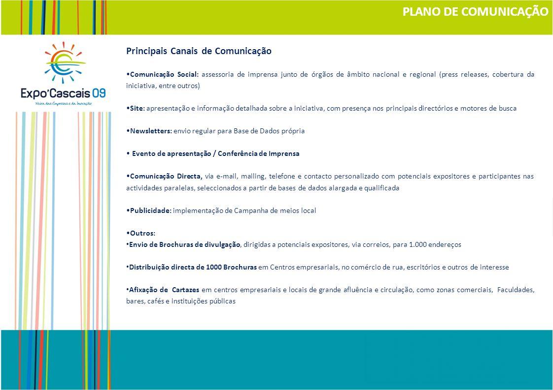 Principais Canais de Comunicação Comunicação Social: assessoria de imprensa junto de órgãos de âmbito nacional e regional (press releases, cobertura d
