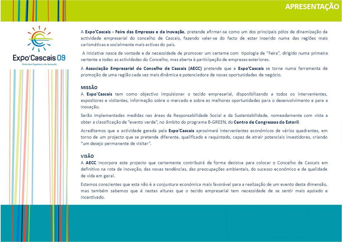 Objectivo: Divulgar a ExpoCascais 09, enquanto feira e conceito, angariar expositores e visitantes Mensagem: A Feira das Empresas e da Inovação Destinatários: Profissionais, Empresas e Público geral Canais de Comunicação: O Plano de Comunicação da ExpoCascais 2009, na sua primeira edição, utilizará recursos limitados, mas que se prevêem de grande alcance regional e de potencial alcance nacional.