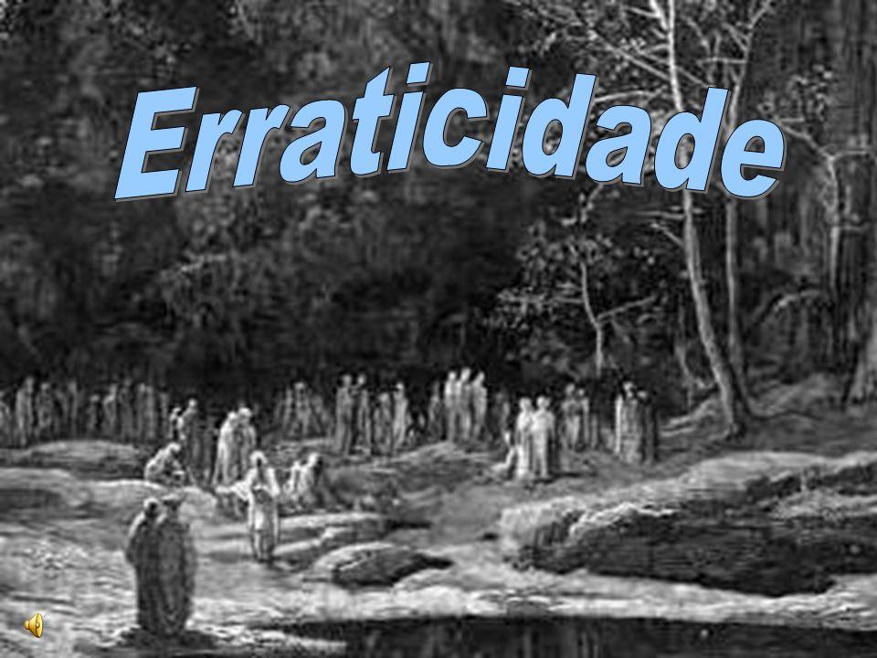 2 ERRATICIDADE É o estado dos Espíritos errantes, ou erráticos, isto é, não encarnados, durante o intervalo de suas existências corpóreas (Livro dos Médiuns).