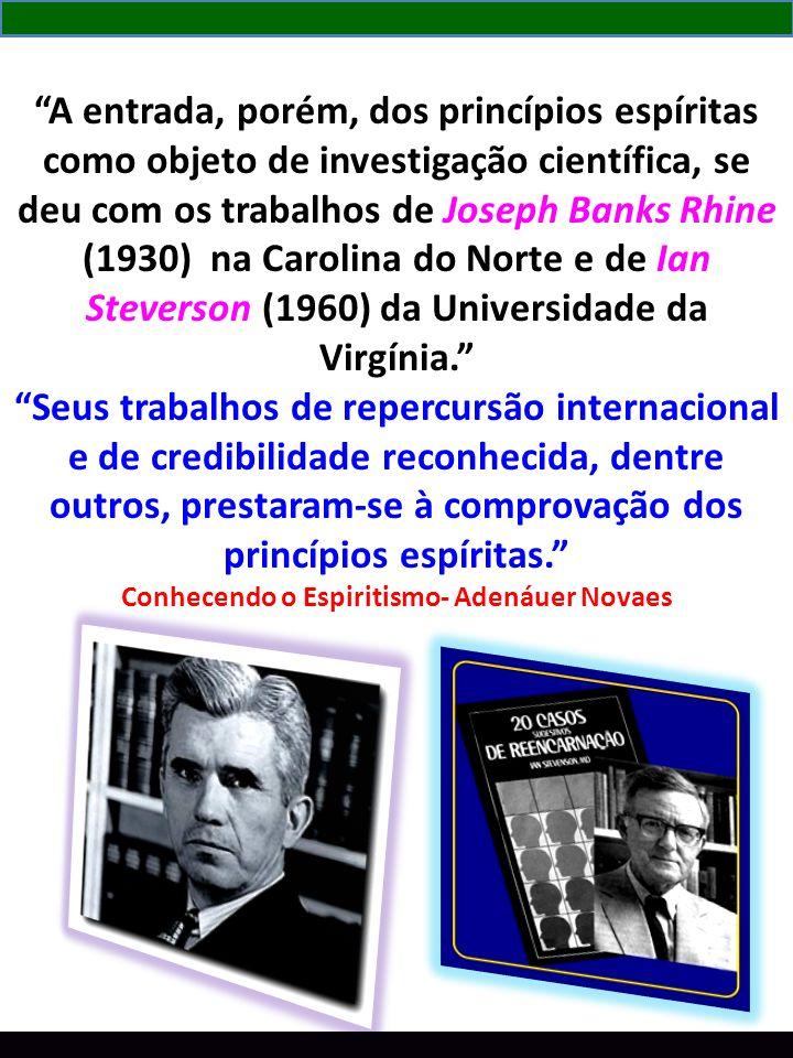 A entrada, porém, dos princípios espíritas como objeto de investigação científica, se deu com os trabalhos de Joseph Banks Rhine (1930) na Carolina do
