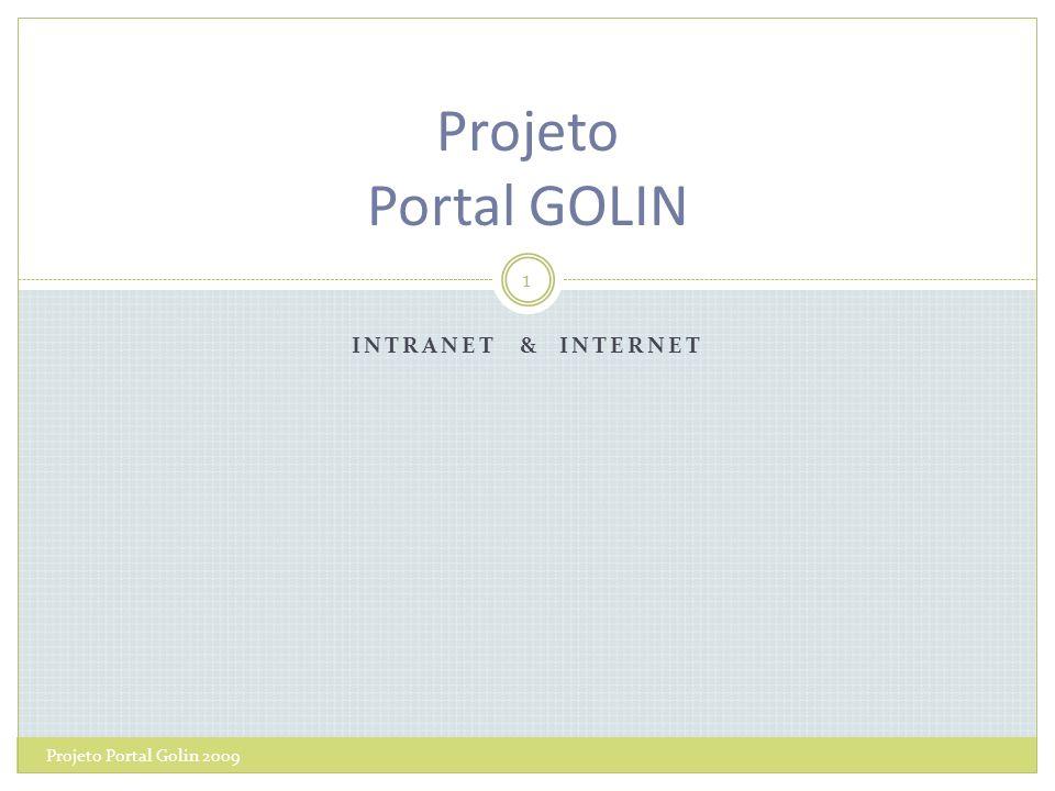 INTRANET & INTERNET Projeto Portal Golin 2009 1 Projeto Portal GOLIN