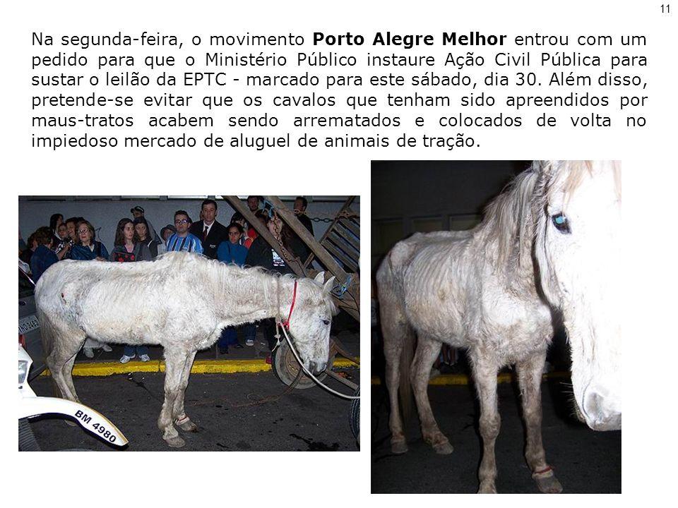 Na segunda-feira, o movimento Porto Alegre Melhor entrou com um pedido para que o Ministério Público instaure Ação Civil Pública para sustar o leilão da EPTC - marcado para este sábado, dia 30.