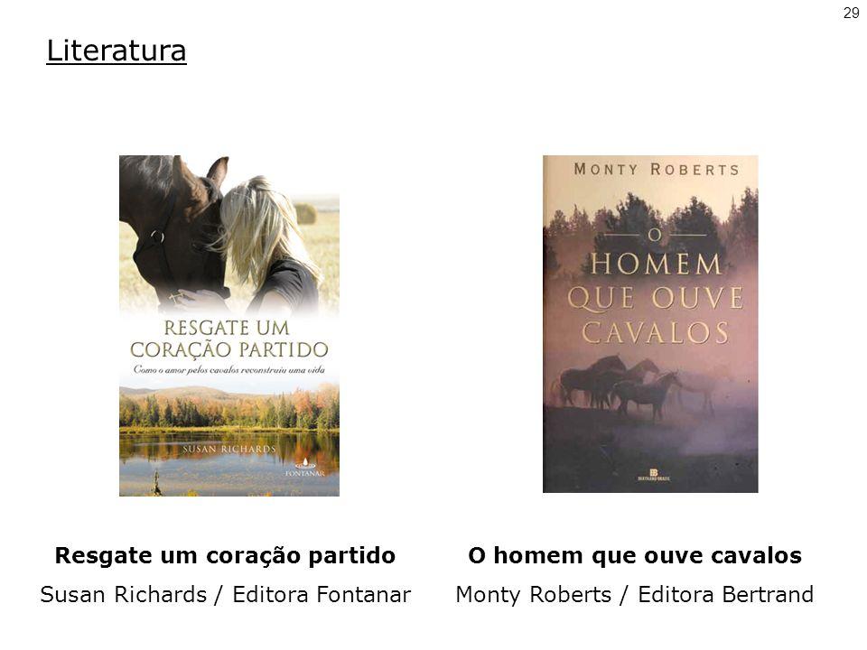 Literatura 29 Resgate um coração partido Susan Richards / Editora Fontanar O homem que ouve cavalos Monty Roberts / Editora Bertrand