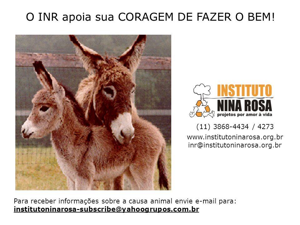 O INR apoia sua CORAGEM DE FAZER O BEM.