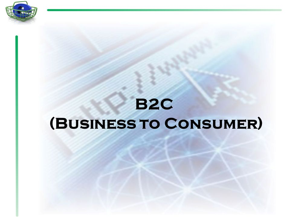 B2C (Business to Consumer)