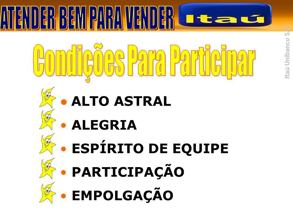 ALTO ASTRAL ALEGRIA ESPÍRITO DE EQUIPE PARTICIPAÇÃO EMPOLGAÇÃO