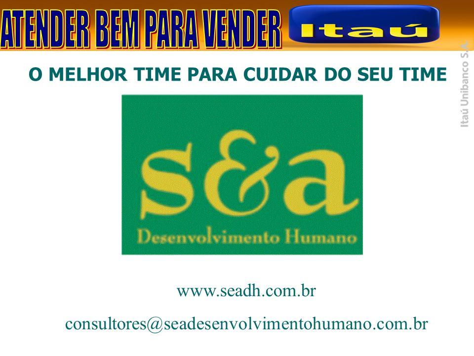 O MELHOR TIME PARA CUIDAR DO SEU TIME www.seadh.com.br consultores@seadesenvolvimentohumano.com.br