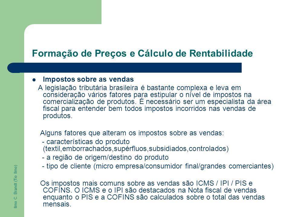 Formação de Preços e Cálculo de Rentabilidade Impostos sobre as vendas A legislação tributária brasileira é bastante complexa e leva em consideração v