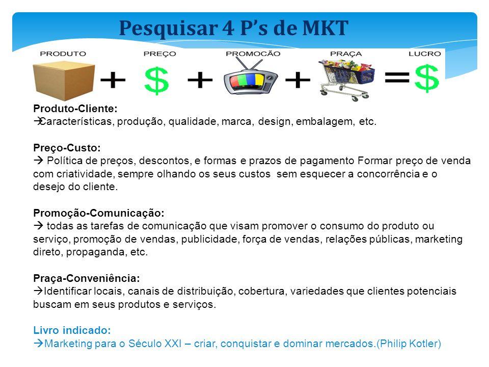 Produto-Cliente: Características, produção, qualidade, marca, design, embalagem, etc. Preço-Custo: Política de preços, descontos, e formas e prazos de