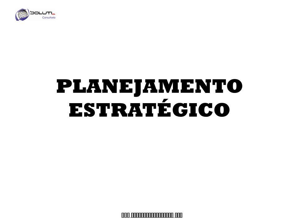 www. soluticonsultoria. com PLANEJAMENTO ESTRATÉGICO