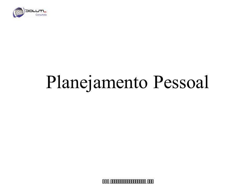 www. soluticonsultoria. com Planejamento Pessoal