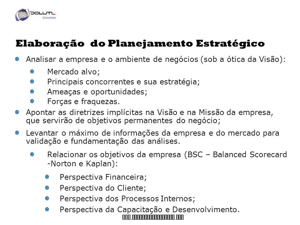 www. soluticonsultoria. com Analisar a empresa e o ambiente de negócios (sob a ótica da Visão): Mercado alvo; Principais concorrentes e sua estratégia