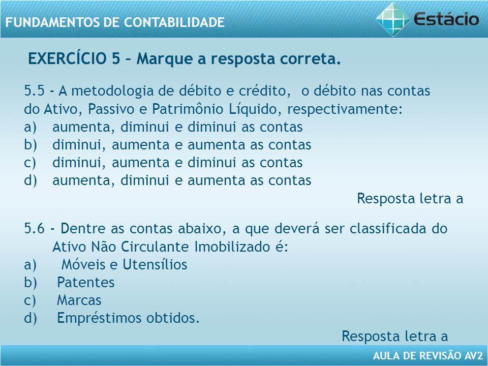 AULA DE REVISÃO AV2 FUNDAMENTOS DE CONTABILIDADE 5.5 - A metodologia de débito e crédito, o débito nas contas do Ativo, Passivo e Patrimônio Líquido,