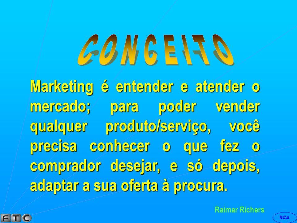 RCA Philip Kotler Marketing é, acima de tudo, ética e respeito ao consumidor. É verdade que muitos profissionais, que se dizem de marketing, se utiliz