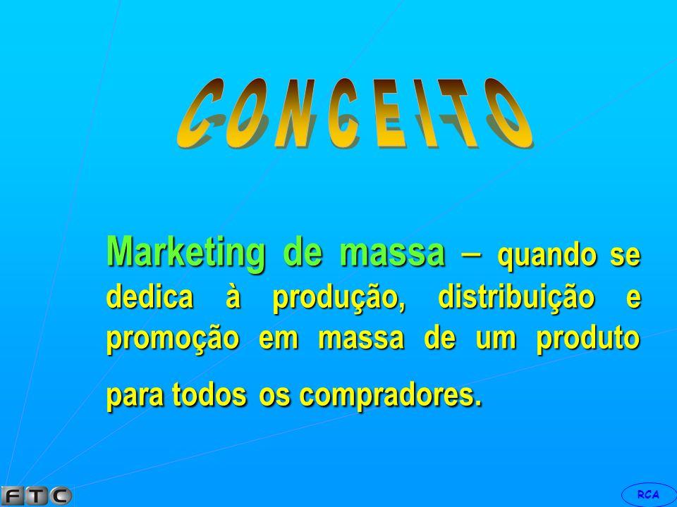 RCA Marketing pró-ativo – é pensar nas necessidades que os clientes possam vir a ter no futuro próximo. O vendedor da empresa entra em contato com o c