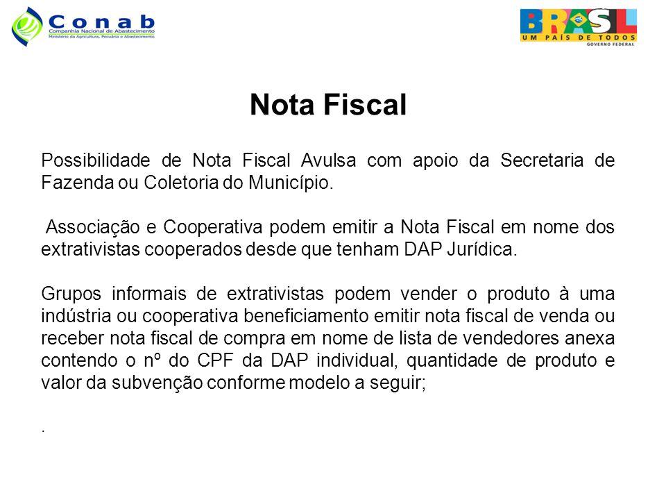Nota Fiscal Possibilidade de Nota Fiscal Avulsa com apoio da Secretaria de Fazenda ou Coletoria do Município.