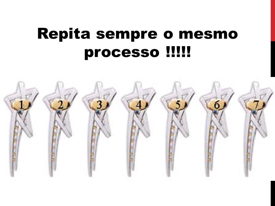 Semanas Seguintes: Repita sempre o mesmo processo !!!!!