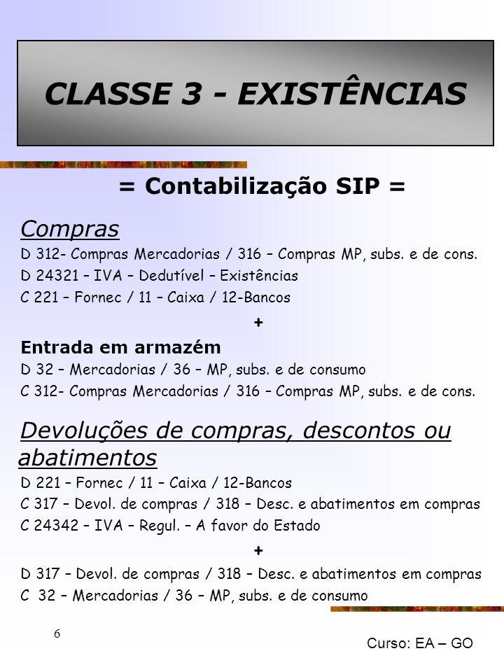 Curso: EA – GO 6 = Contabilização SIP = Compras D 312- Compras Mercadorias / 316 – Compras MP, subs.