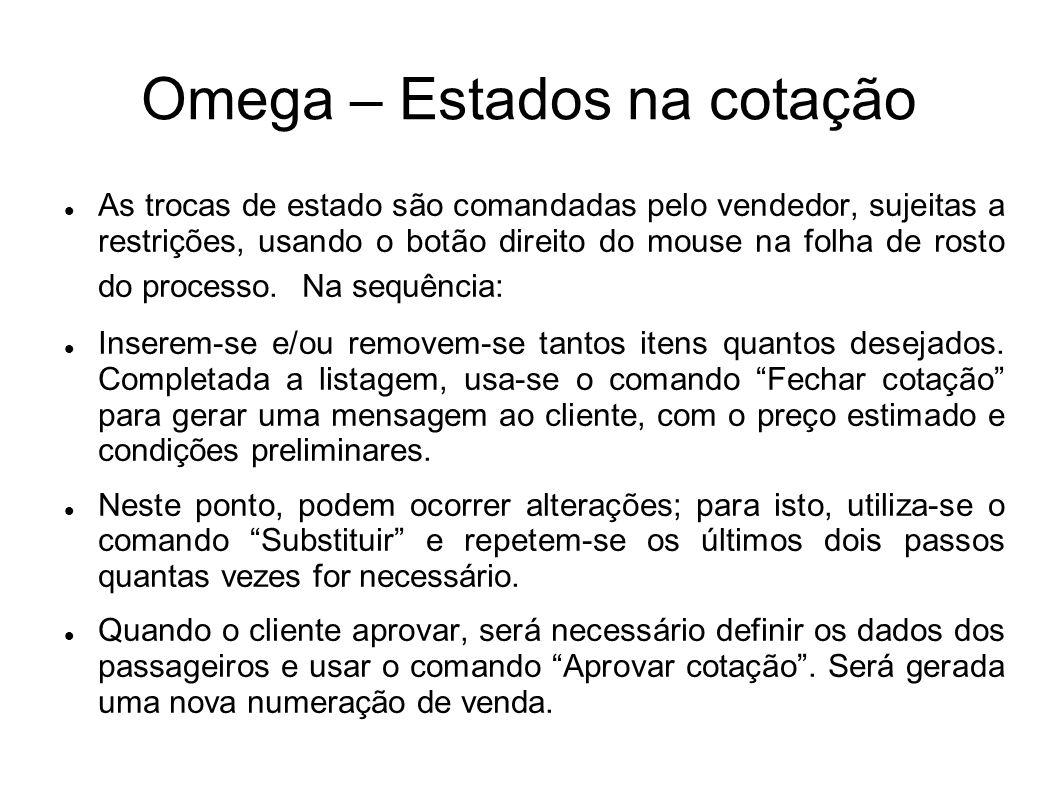 Omega – Estados na cotação As trocas de estado são comandadas pelo vendedor, sujeitas a restrições, usando o botão direito do mouse na folha de rosto