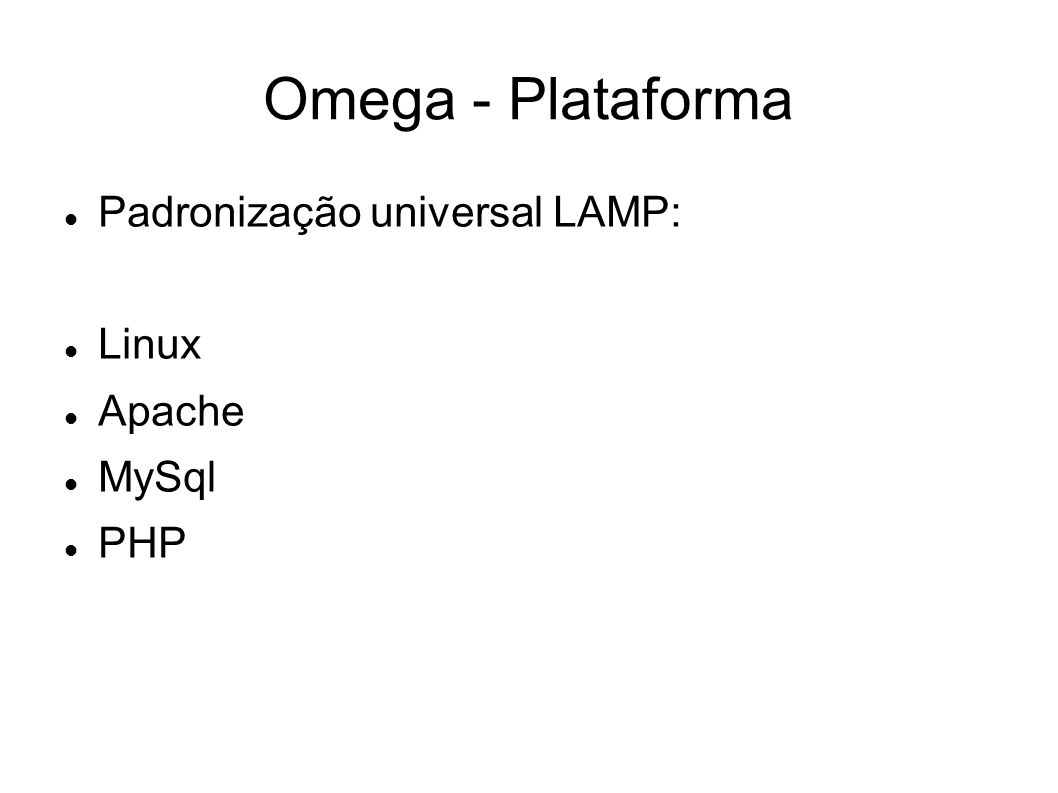 Omega - Plataforma Padronização universal LAMP: Linux Apache MySql PHP