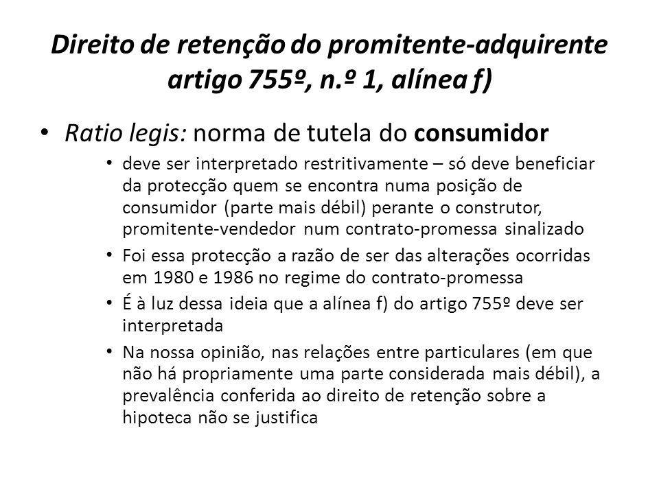 Direito de retenção do promitente-adquirente artigo 755º, n.º 1, alínea f) Ratio legis: norma de tutela do consumidor deve ser interpretado restritiva