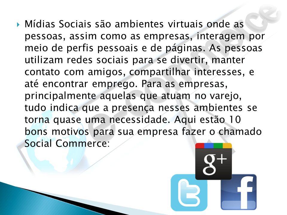 Mídias Sociais são ambientes virtuais onde as pessoas, assim como as empresas, interagem por meio de perfis pessoais e de páginas. As pessoas utilizam