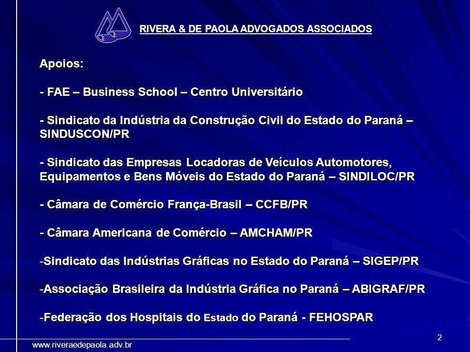 2 RIVERA & DE PAOLA ADVOGADOS ASSOCIADOS www.riveraedepaola.adv.br Apoios: - FAE – Business School – Centro Universitário - Sindicato da Indústria da