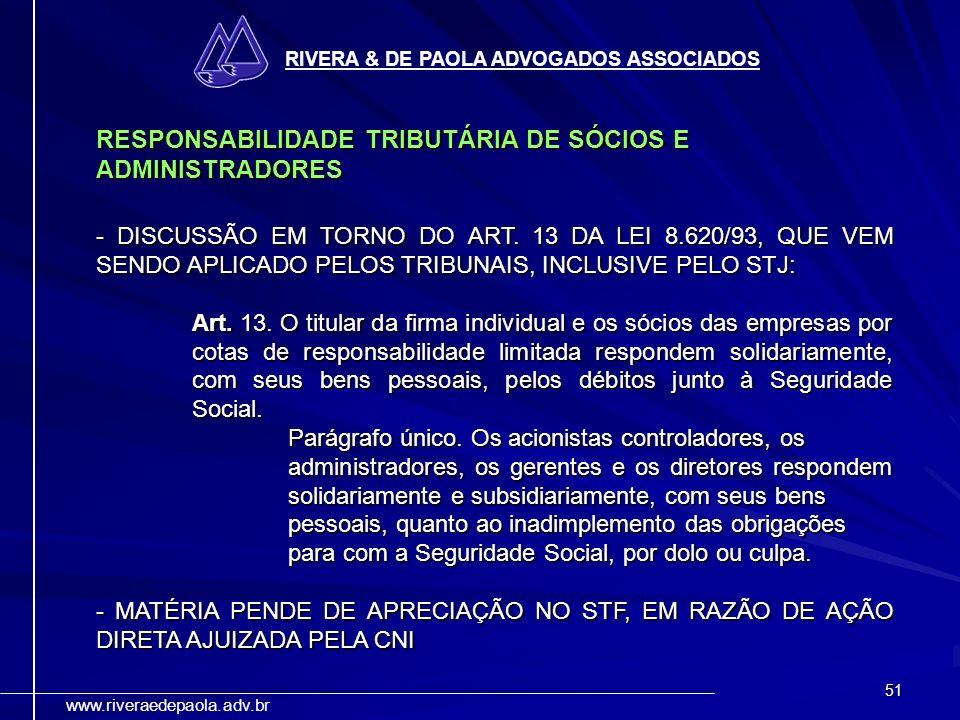 51 RIVERA & DE PAOLA ADVOGADOS ASSOCIADOS www.riveraedepaola.adv.br RESPONSABILIDADE TRIBUTÁRIA DE SÓCIOS E ADMINISTRADORES - DISCUSSÃO EM TORNO DO AR