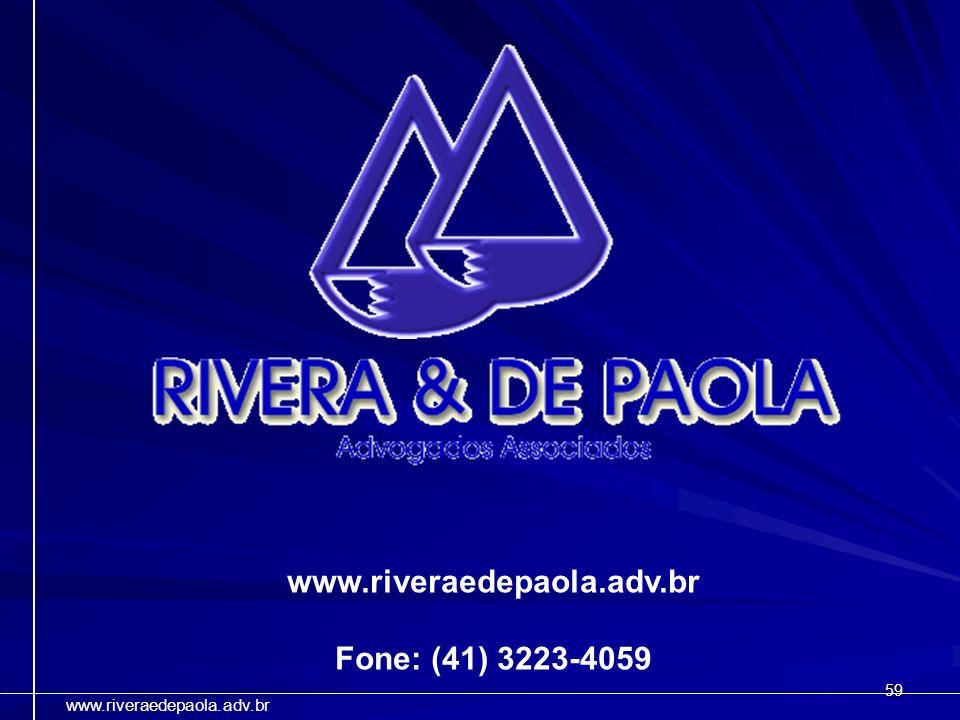 59 www.riveraedepaola.adv.br Fone: (41) 3223-4059