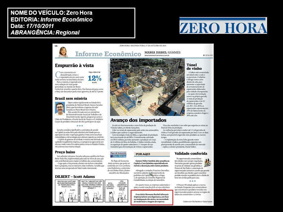 NOME DO VEÍCULO: Zero Hora EDITORIA: Informe Econômico Data: 17/10/2011 ABRANGÊNCIA: Regional