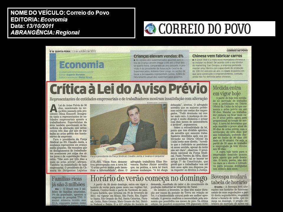 NOME DO VEÍCULO: Correio do Povo EDITORIA: Economia Data: 13/10/2011 ABRANGÊNCIA: Regional