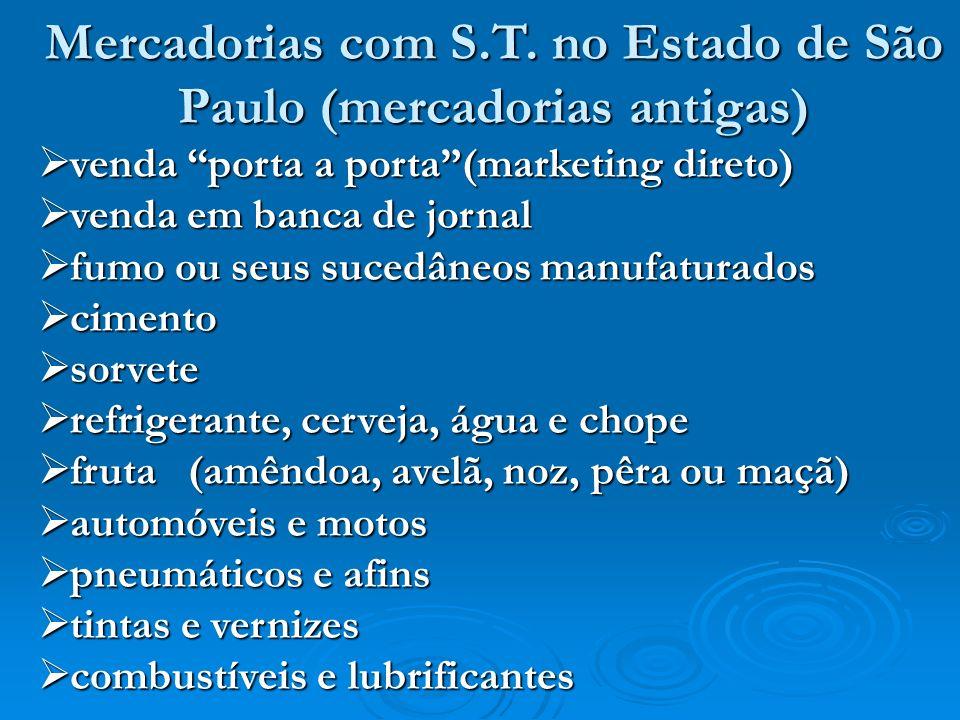 Mercadorias com S.T. no Estado de São Paulo (mercadorias antigas) venda porta a porta(marketing direto) venda porta a porta(marketing direto) venda em