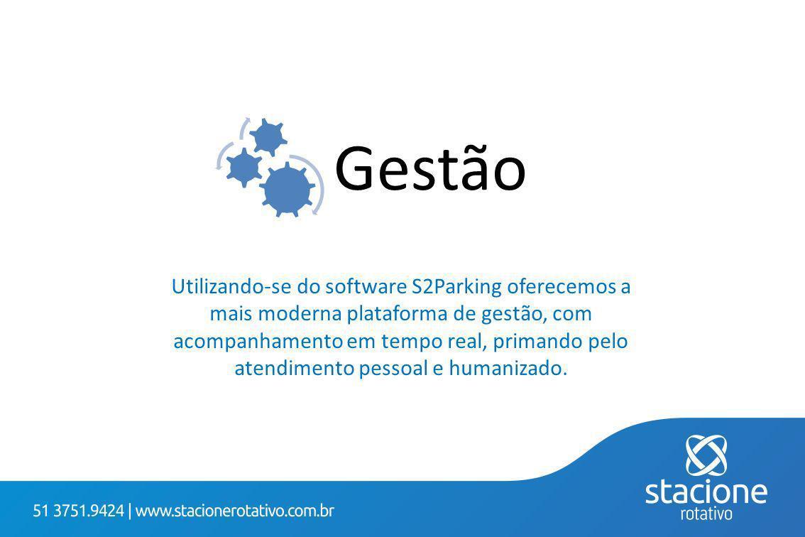 Gestão Utilizando-se do software S2Parking oferecemos a mais moderna plataforma de gestão, com acompanhamento em tempo real, primando pelo atendimento pessoal e humanizado.