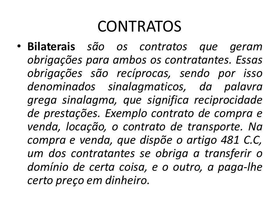 CONTRATOS Bilaterais são os contratos que geram obrigações para ambos os contratantes. Essas obrigações são recíprocas, sendo por isso denominados sin