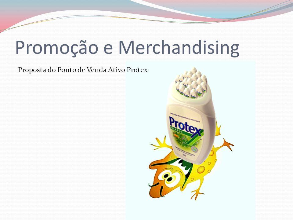 Promoção e Merchandising Proposta do Ponto de Venda Ativo Protex
