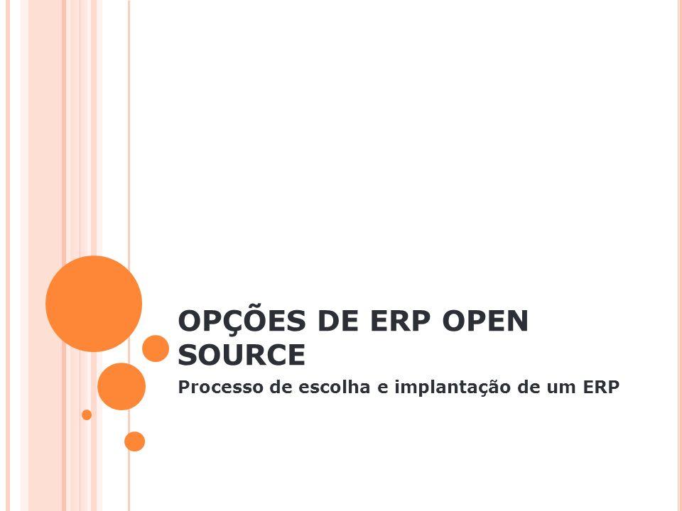 OPÇÕES DE ERP OPEN SOURCE Processo de escolha e implantação de um ERP