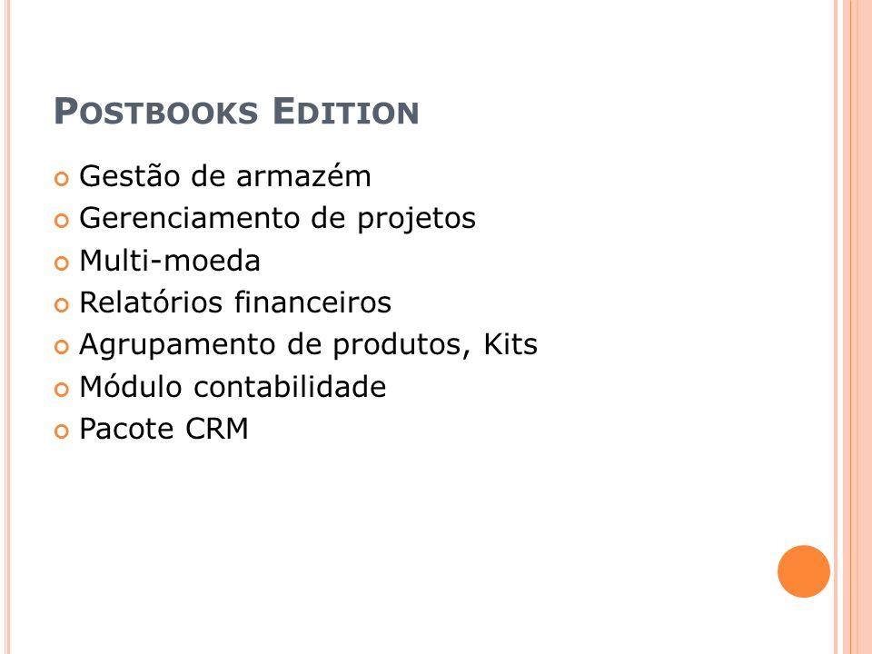 P OSTBOOKS E DITION Gestão de armazém Gerenciamento de projetos Multi-moeda Relatórios financeiros Agrupamento de produtos, Kits Módulo contabilidade Pacote CRM