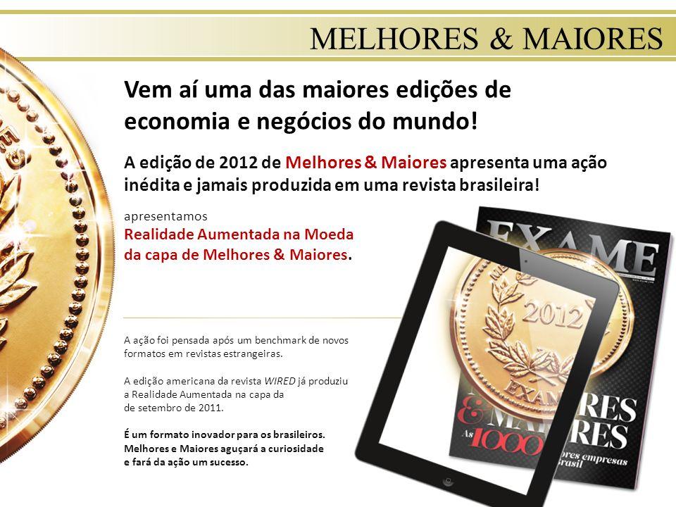 MELHORES & MAIORES A edição de 2012 de Melhores & Maiores apresenta uma ação inédita e jamais produzida em uma revista brasileira! apresentamos Realid