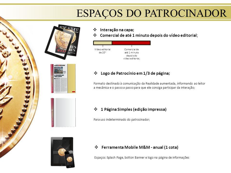 ESPAÇOS DO PATROCINADOR Logo de Patrocínio em 1/3 de página; Formato destinado à comunicação da Realidade aumentada, informando ao leitor a mecânica e