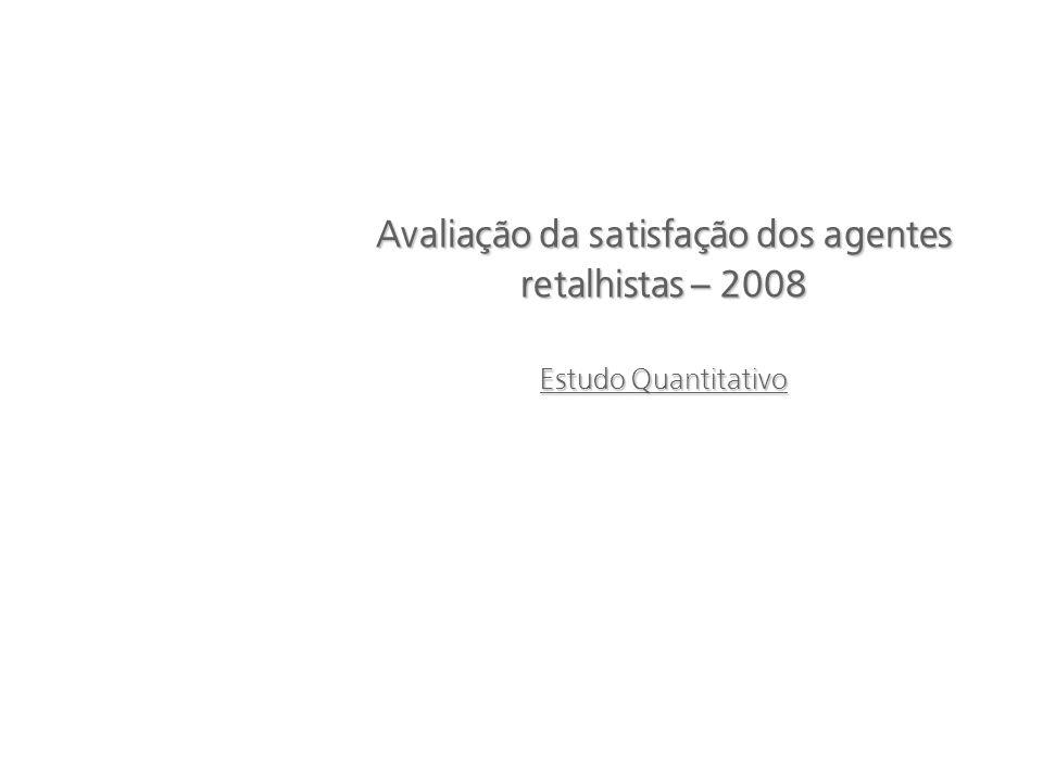 Avaliação da satisfação dos agentes retalhistas – 2008 Estudo Quantitativo