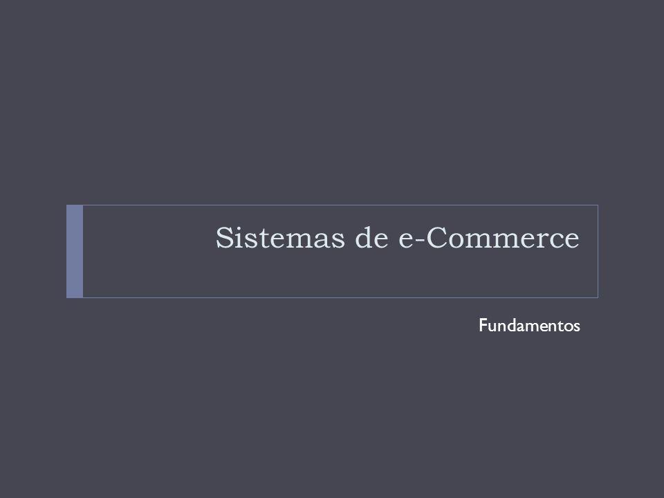 Fundamentos de e-Commerce Poucos conceitos revolucionaram tão profundamente os negócios como o e- commerce.