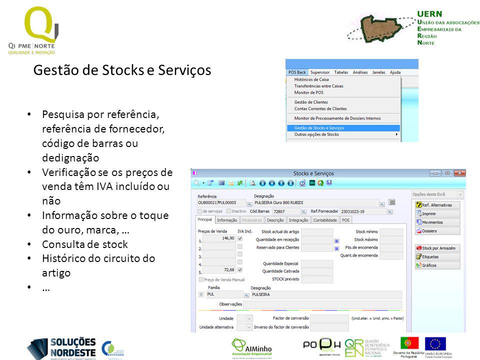 Gestão de Stocks e Serviços Pesquisa por referência, referência de fornecedor, código de barras ou dedignação Verificação se os preços de venda têm IV