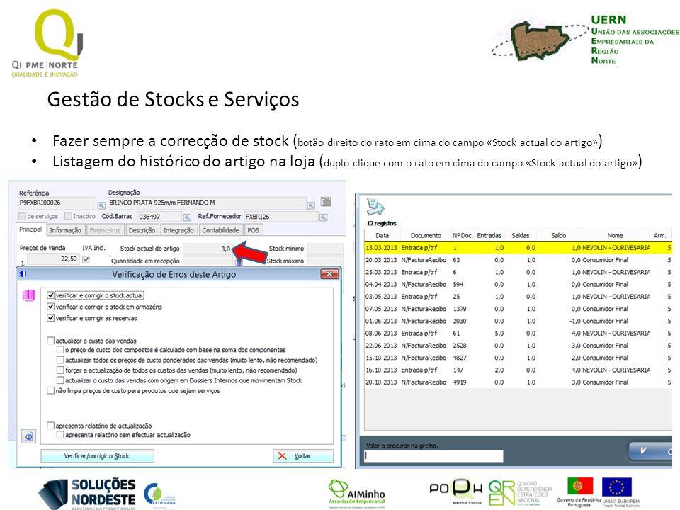 Gestão de Stocks e Serviços Fazer sempre a correcção de stock ( botão direito do rato em cima do campo «Stock actual do artigo» ) Listagem do históric