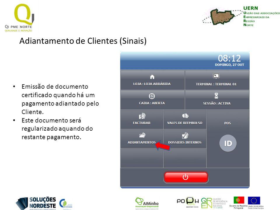 Adiantamento de Clientes (Sinais) Emissão de documento certificado quando há um pagamento adiantado pelo Cliente. Este documento será regularizado aqu