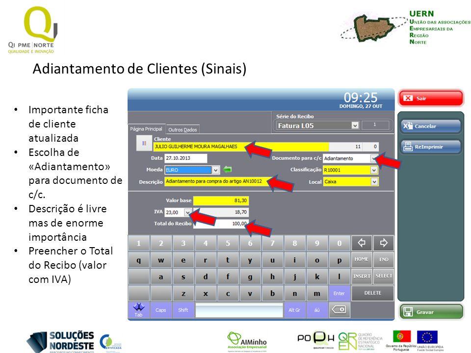 Adiantamento de Clientes (Sinais) Importante ficha de cliente atualizada Escolha de «Adiantamento» para documento de c/c. Descrição é livre mas de eno