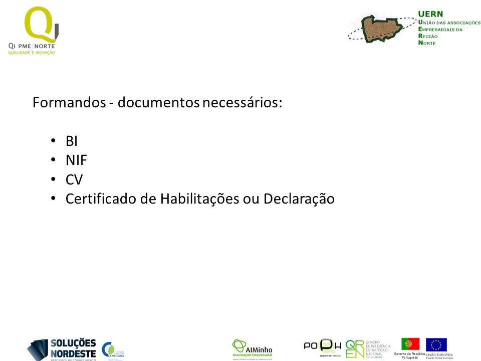 Formandos - documentos necessários: BI NIF CV Certificado de Habilitações ou Declaração