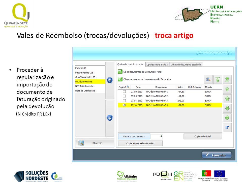 Vales de Reembolso (trocas/devoluções) - troca artigo Proceder à regularização e importação do documento de faturação originado pela devolução ( N Cré