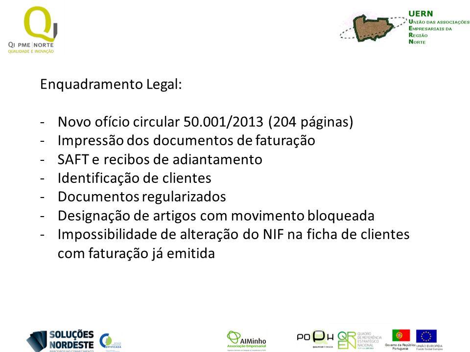 Enquadramento Legal: -Novo ofício circular 50.001/2013 (204 páginas) -Impressão dos documentos de faturação -SAFT e recibos de adiantamento -Identific
